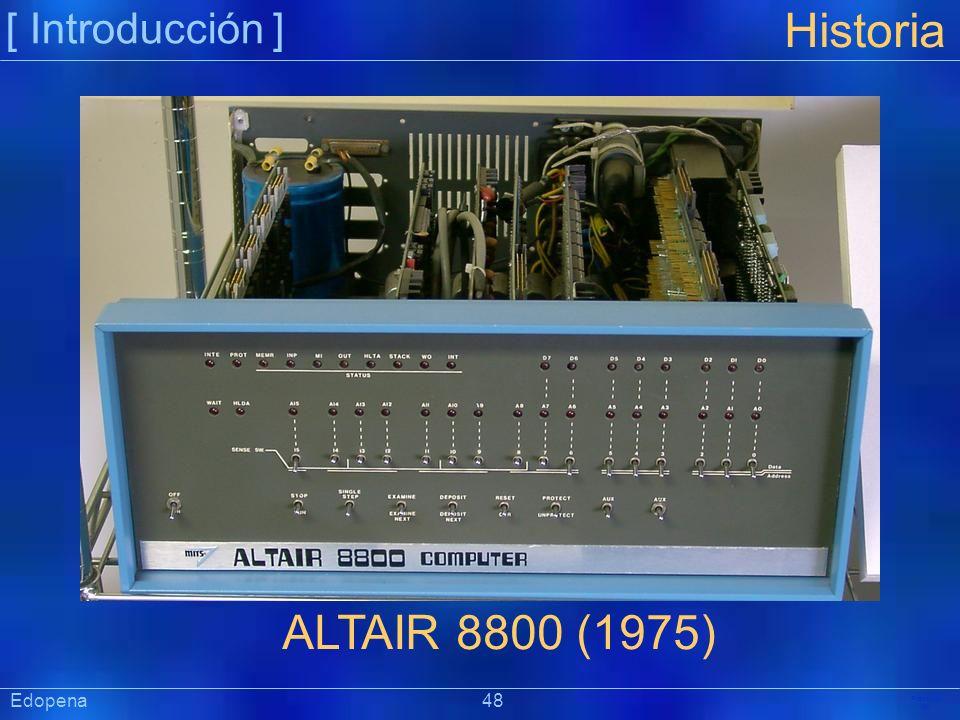 [ Introducción ] Historia. ALTAIR 8800 (1975) Edopena 48.